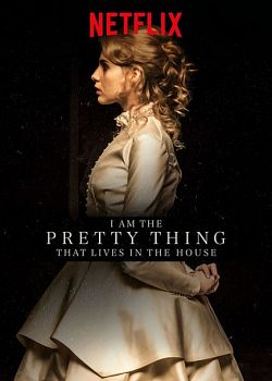 I Am The Pretty Thing That Lives In The House FRENCH WEBRIP 2016