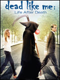 Dead Like Me FRENCH DVDRIP 2009